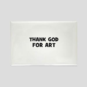 Thank God For Art Rectangle Magnet