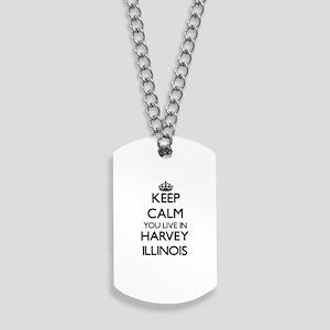 Keep calm you live in Harvey Illinois Dog Tags