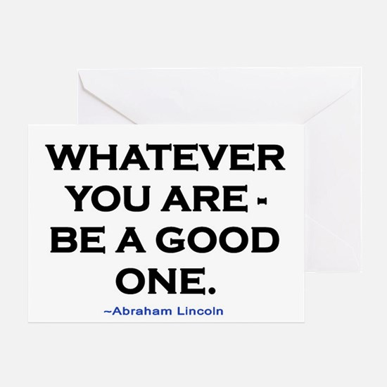 BE A GOOD ONE! Greeting Card