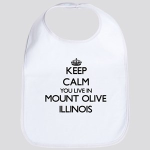 Keep calm you live in Mount Olive Illinois Bib