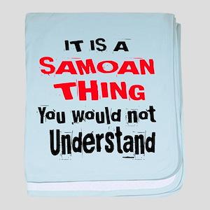 It Is Samoan Thing baby blanket