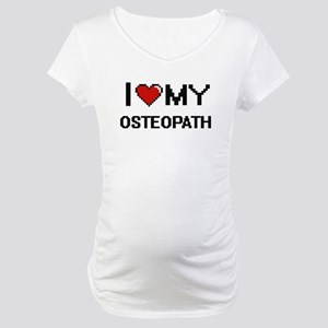 I love my Osteopath Maternity T-Shirt