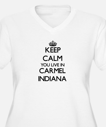 Keep calm you live in Carmel Ind Plus Size T-Shirt