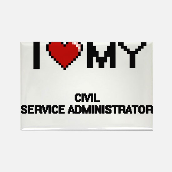 I love my Civil Service Administrator Magnets