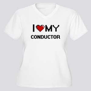 I love my Conductor Plus Size T-Shirt