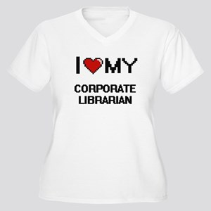 I love my Corporate Librarian Plus Size T-Shirt