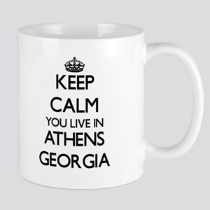 Keep calm you live in Athens Georgia Mugs