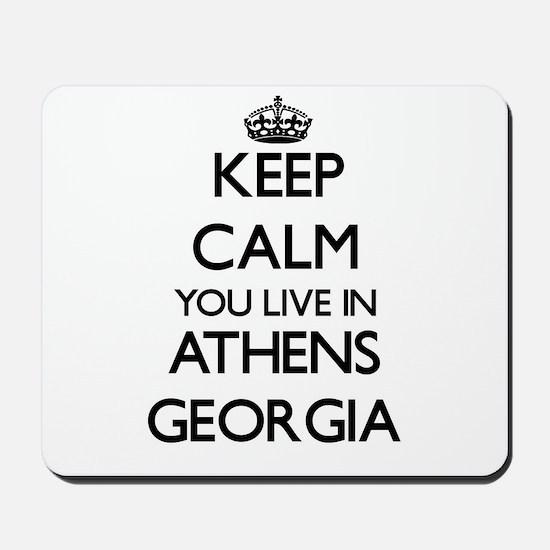 Keep calm you live in Athens Georgia Mousepad
