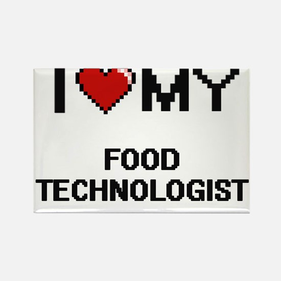 I love my Food Technologist Magnets