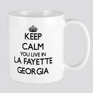 Keep calm you live in La Fayette Georgia Mugs