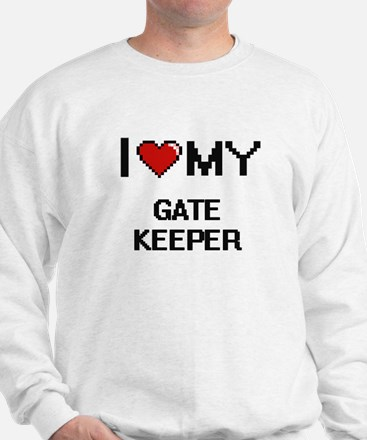 I love my Gate Keeper Sweatshirt