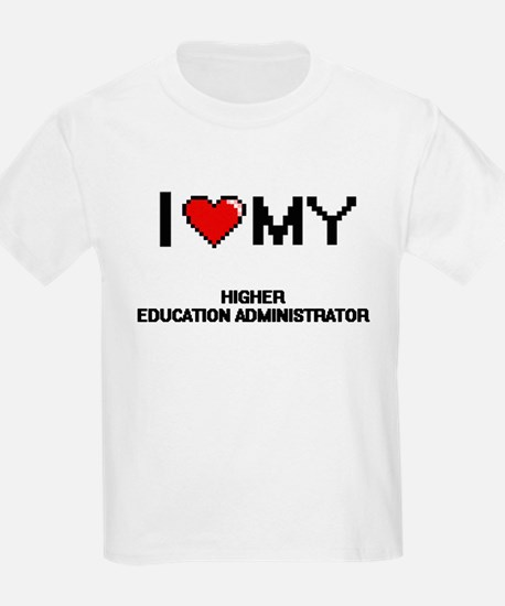 I love my Higher Education Administrator T-Shirt