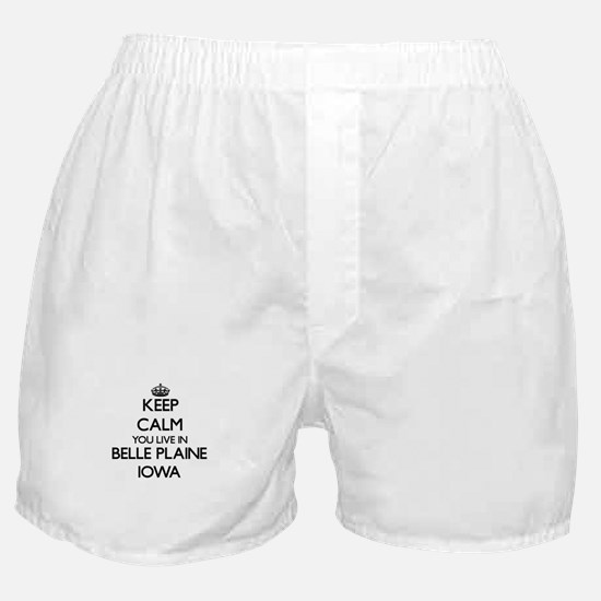 Keep calm you live in Belle Plaine Io Boxer Shorts