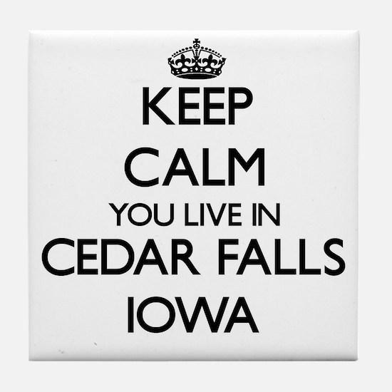 Keep calm you live in Cedar Falls Iow Tile Coaster