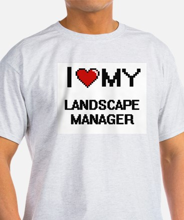 I love my Landscape Manager T-Shirt