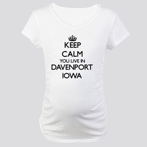 Keep calm you live in Davenport Maternity T-Shirt