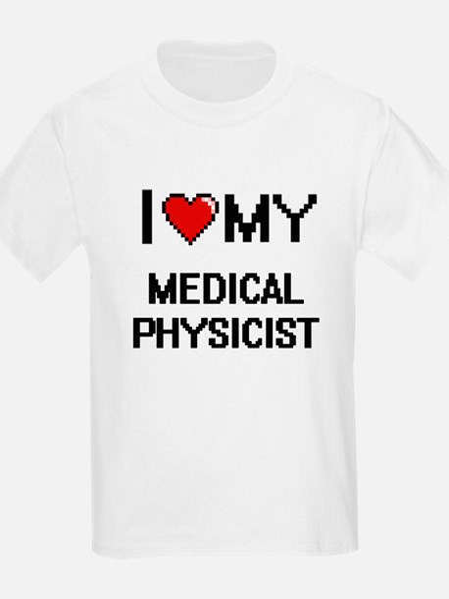I love my Medical Physicist T-Shirt