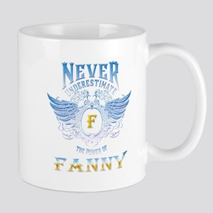 never underestimate the power of Fanny Mugs