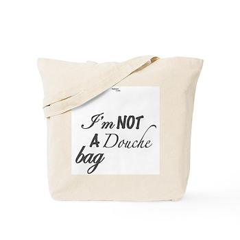 I'm Not A Douche Bag Tote
