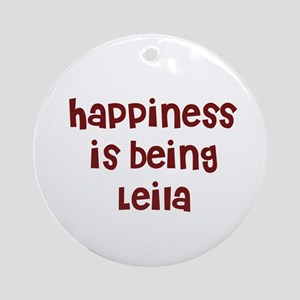happiness is being Leila Ornament (Round)