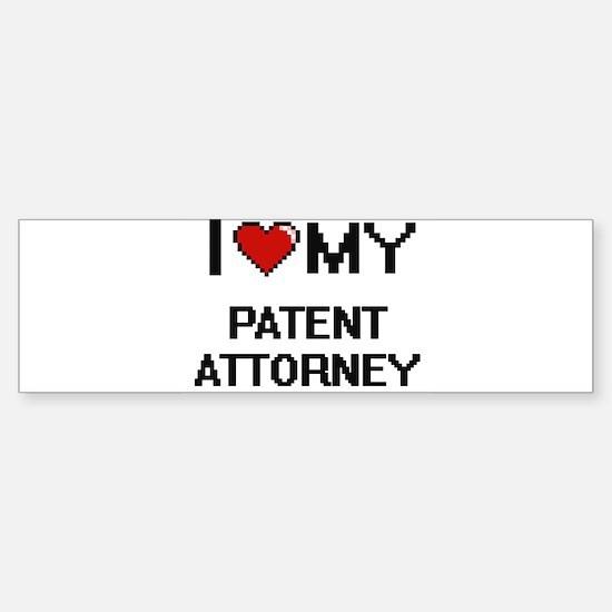 I love my Patent Attorney Bumper Bumper Bumper Sticker