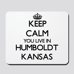 Keep calm you live in Humboldt Kansas Mousepad