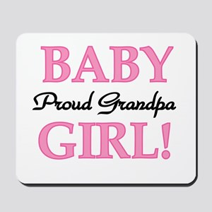 Baby Girl Proud Grandpa Mousepad