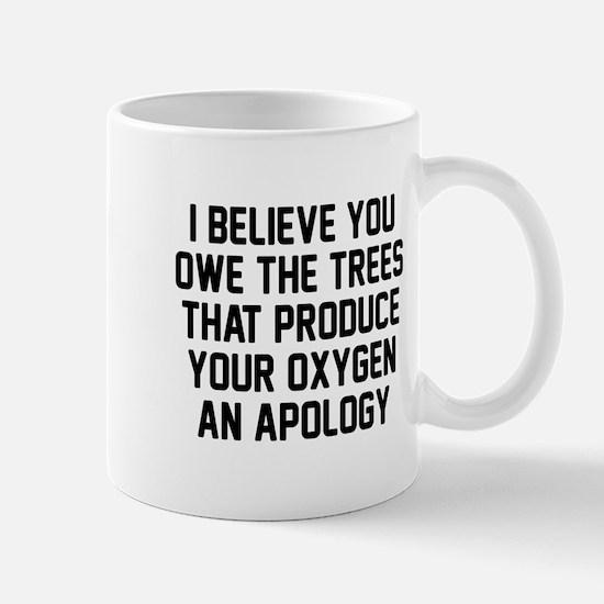 You owe the trees Mug