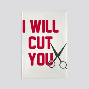 I will cut you Rectangle Magnet