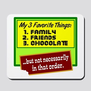 Favorite Things/Chocolate Mousepad