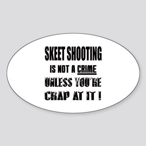Skeet shooting is not a crime Unle Sticker (Oval)