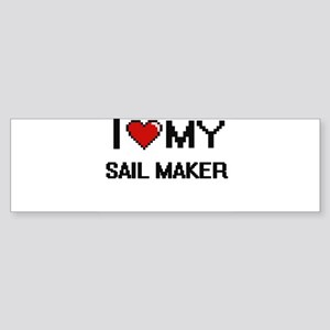 I love my Sail Maker Bumper Sticker