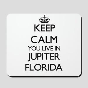 Keep calm you live in Jupiter Florida Mousepad