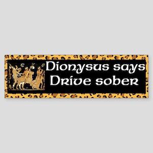 Dionysus Drive Sober (bumper) Bumper Sticker