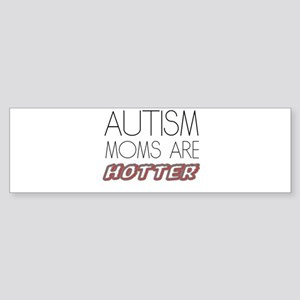 autism mom are hotter Bumper Sticker