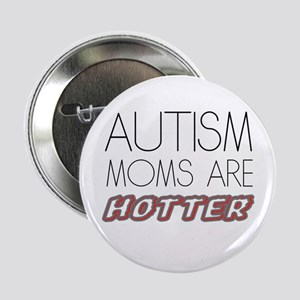 """autism mom are hotter 2.25"""" Button (10 pack)"""