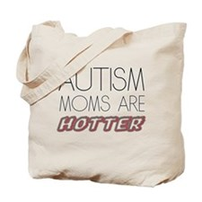 autism mom are hotter Tote Bag