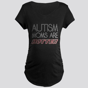 autism mom are hotter Maternity T-Shirt