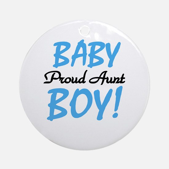 Baby Boy Proud Aunt Ornament (Round)