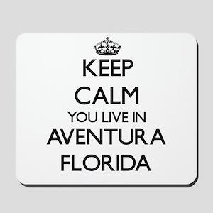Keep calm you live in Aventura Florida Mousepad