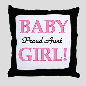 Baby Girl Proud Aunt Throw Pillow
