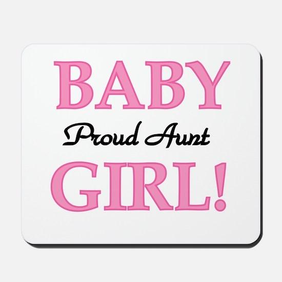 Baby Girl Proud Aunt Mousepad