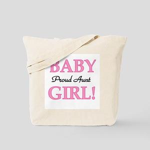 Baby Girl Proud Aunt Tote Bag