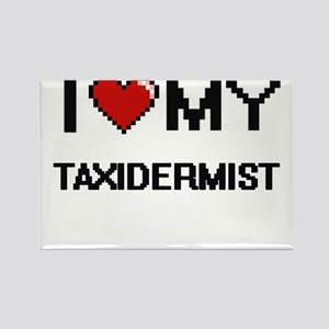 I love my Taxidermist Magnets