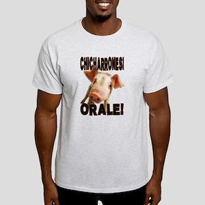 CHICHARRONES T-Shirt