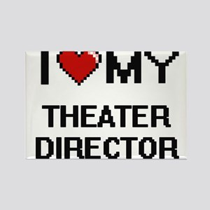 I love my Theater Director Magnets