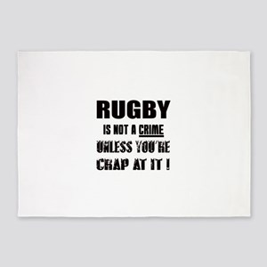 Rugby is not a crime Unless you're 5'x7'Area Rug