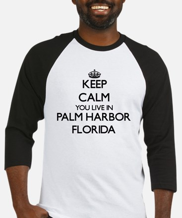 Keep calm you live in Palm Harbor Baseball Jersey