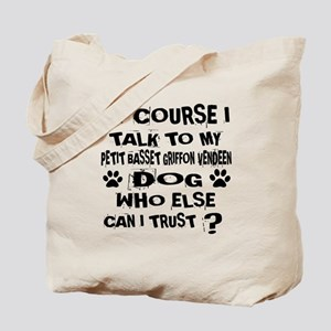 Of Course I Talk To My petit basset griff Tote Bag