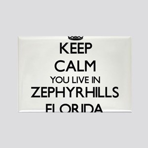 Keep calm you live in Zephyrhills Florida Magnets